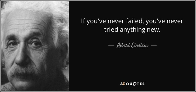 quote-if-you-ve-never-failed-you-ve-never-tried-anything-new-albert-einstein-85-90-28.jpg